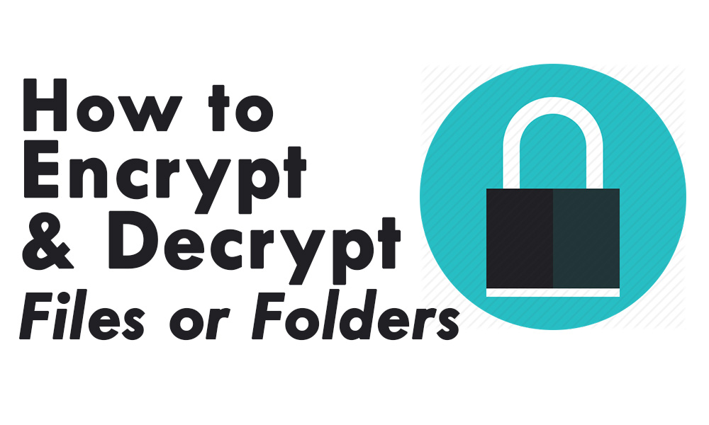 How To Encrypt and Decrypt Files/Folders using Command Prompt